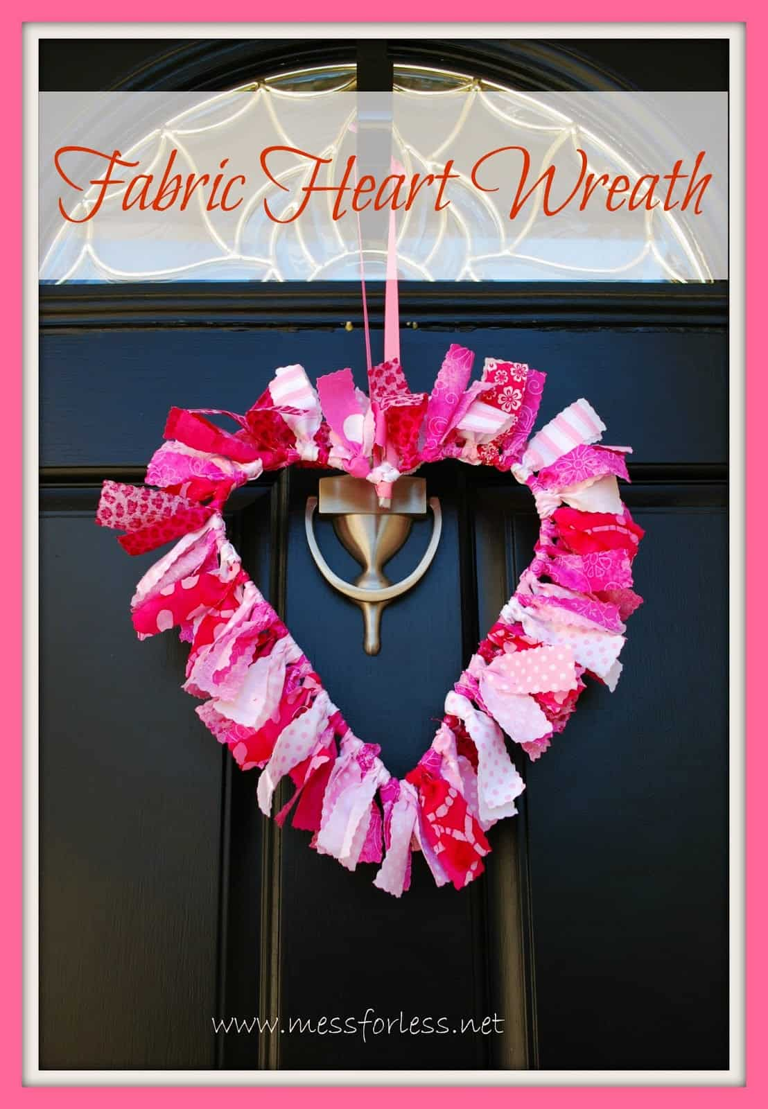 Valentines Idea Fabric Wreath Mess For Less