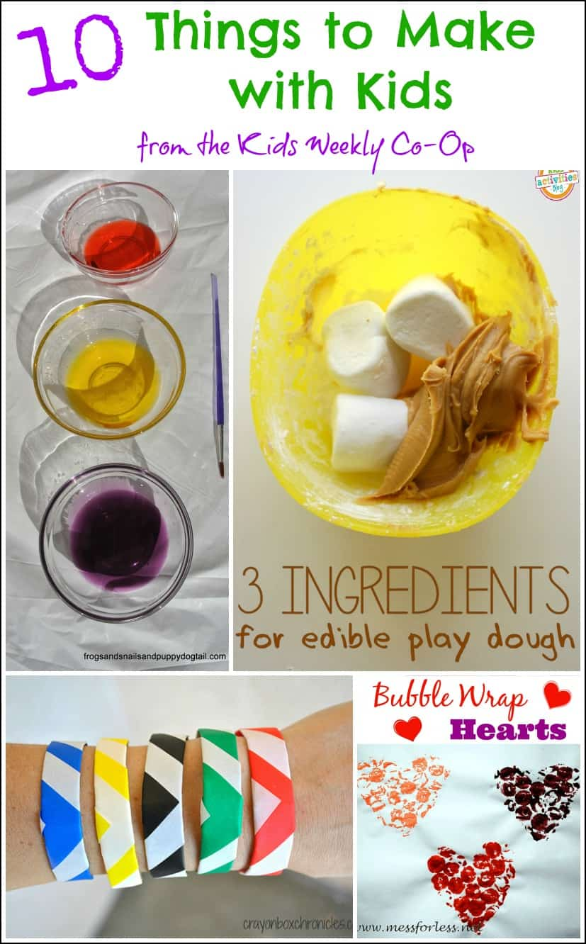 10 Things to Make with Kids from the Kids Weekly Co-Op ...