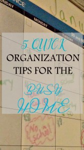 5 Quick Organization Tips for the Busy Home