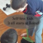 Self-Less Kids: It all starts at home.