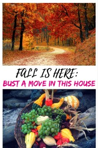 Fall Is Here:Bust a Move in this House