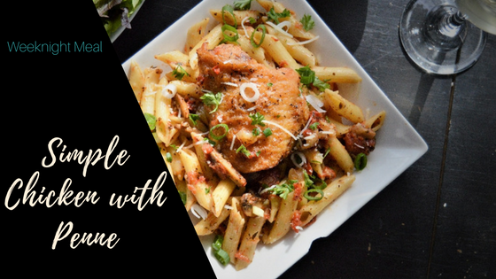 Simple Chicken with Penne