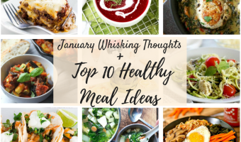 January Top 10 Healthy Meal Choices and Whisking Thoughts