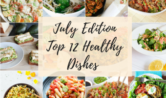 July Edition Top 12 Healthy Dishes Feature