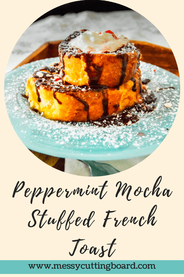 A perfect stack and title slide for peppermint mocha stuffed french toast.