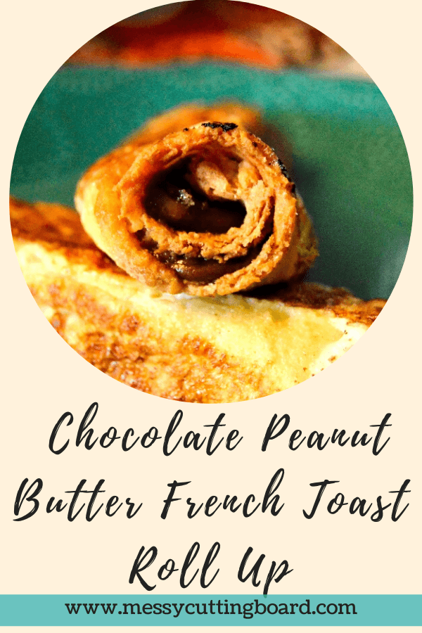 Title Image for Chocolate Peanut Butter French Toast Roll up