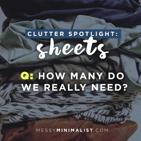 Clutter Spotlight: How many sheets do you need for your bed? MessyMinimalist.com