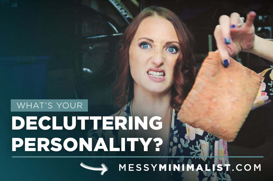 What's your decluttering personality? | Messy Minimalist