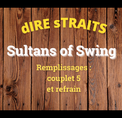 Sultans of swing : les remplissages couplet 5 et refrain