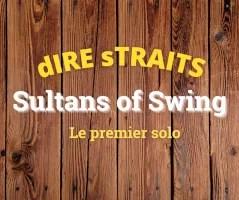 Sultans of swing : premier solo