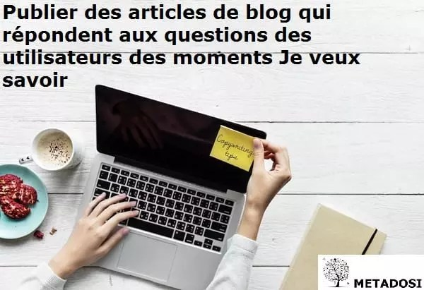 Publier des articles de blog qui répondent aux questions des utilisateurs dans des moments où je veux savoir