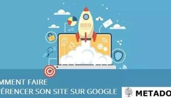 Comment faire référencer son site sur Google