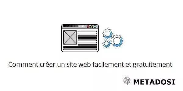 Comment créer un site web facilement et gratuitement