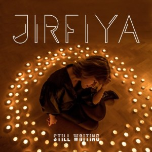 JIRFIYA-Still-Waiting