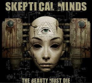 Skeptical Minds - The Beauty Must Die