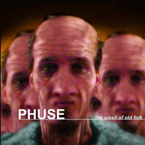 Phuse - The Smell Of Old Folk