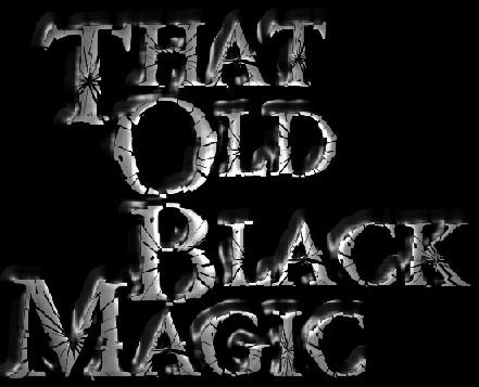 That Old Black Magic  Encyclopaedia Metallum The Metal