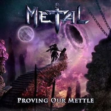 Metal - Proving Our Mettle