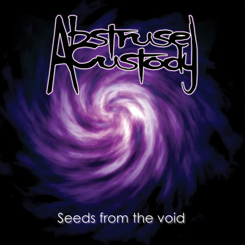 Abstruse Custody - Seeds from the Void