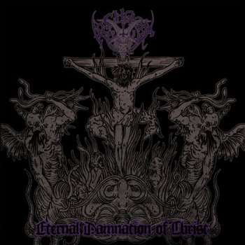 Archgoat - Eternal Damnation of Christ