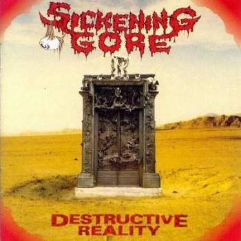 Sickening Gore - Destructive Reality