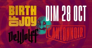Birth Of Joy + DeWolff (Rock - NL) @ L'Antonnoir