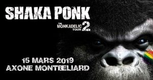 Shaka Ponk - L'Axone Montbéliard - MonkAdelic Tour Part.2 @ L'Axone Montbeliard