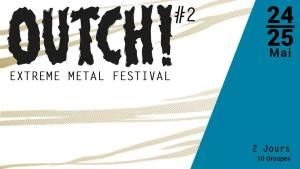 OUTCH Extreme Metal Festival #2 @ La Niche du Chien à Plumes