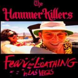 The Hammer Killers «Miedo y asco en Las Vegas (2017 version)»