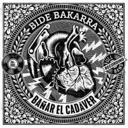 Bide Bakarra escucha «Bañar El Cadaver»