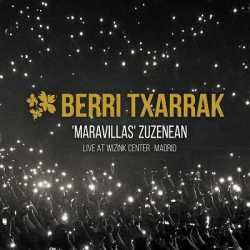 Berri Txarrak «Maravillas Zuzenean (Live at WiZink Center, Madrid)»