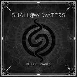Shallow Waters tracklist de «Bed Of Snakes»