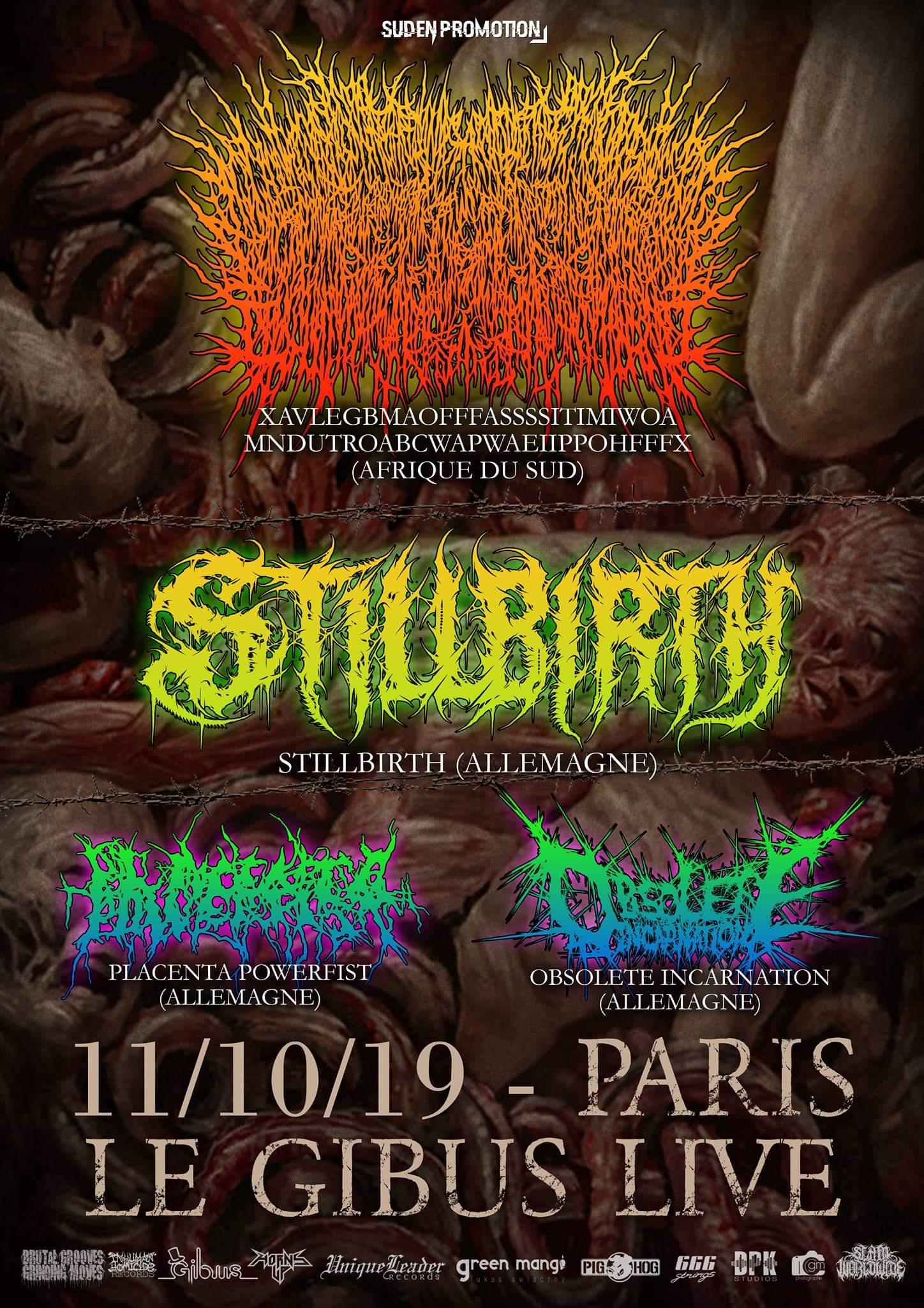 Concert de XavlegbmaofffassssitimiwoamndutroabcwapwaeiippohfffX, Stillbirth, Placenta Powerfist, Obsolete Incarnation au Gibus à Paris