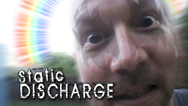 Static Discharge – Random Weird with DMP