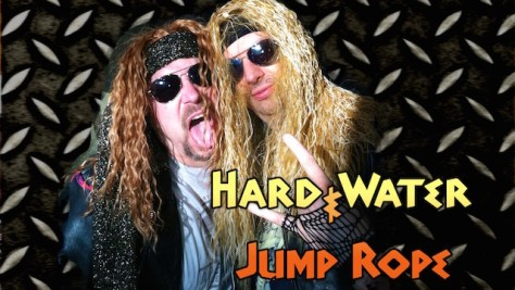 Hard Water & Jump Rope