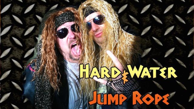 Hard Water & Jump Rope