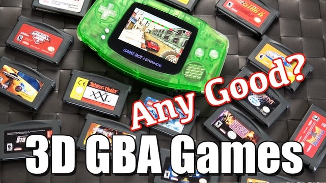 3D GameBoy Advance / GBA Games – ANY GOOD?!