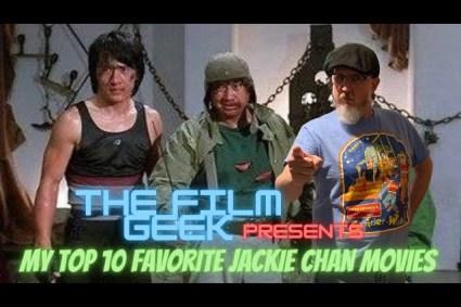 Top Ten Favorite Jackie Chan Movies