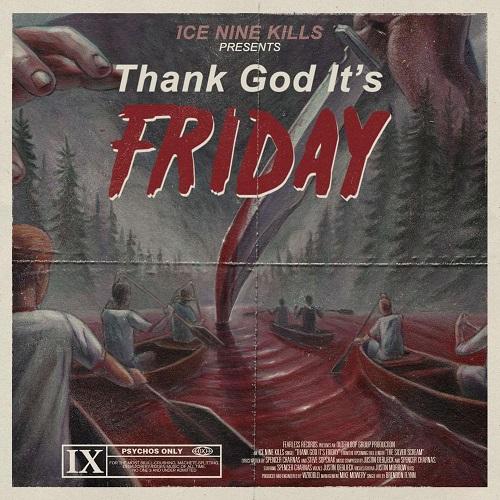 Friday The 13th Iphone Wallpaper Ice Nine Kills Release Thank God I Ts Friday Metalnerd