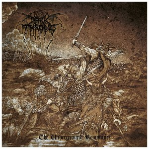 Darkthrone<br/>The Underground Resistance
