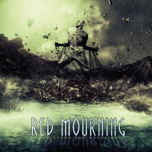 RED MOURNING<br/>Where Stone And Water Meet
