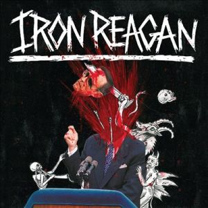 IRON REAGAN<br/>Tyranny of Will