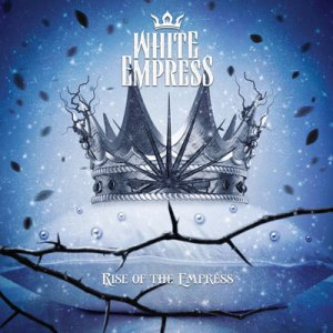 WHITE EMPRESS<br/>Rise Of The Empress