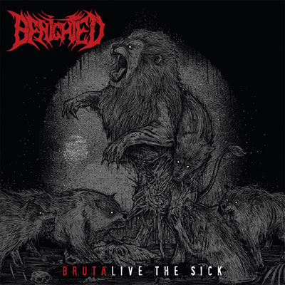 You are currently viewing BENIGHTED<br/>Brutalive The Sick