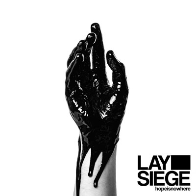 You are currently viewing LAY SIEGE<br/>Hopeisnowhere