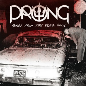 Read more about the article PRONG<br/>Songs From The Black Hole