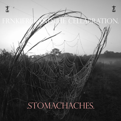 You are currently viewing FRNKIERO ANDTHE CELLABRATION<br/>.Stomachaches.
