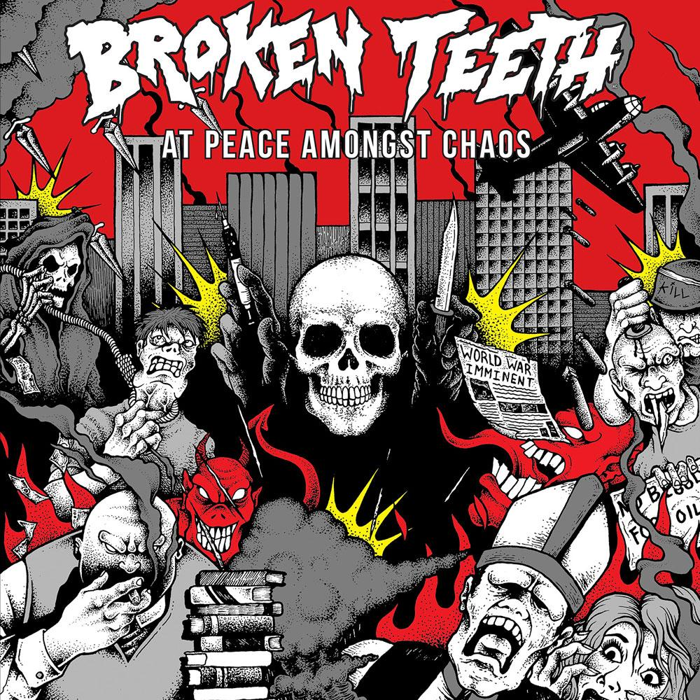 You are currently viewing BROKEN TEETH HC <br/> At Peace Amongst Chaos