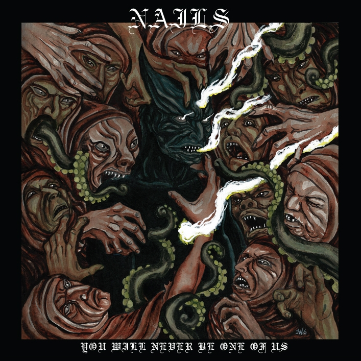 NAILS - You Will Never Be One Of Us - Artwork