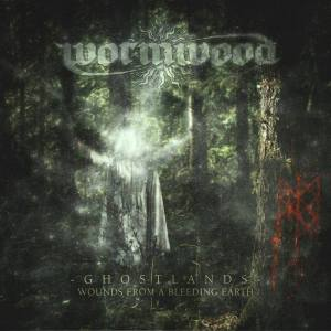 WORMWOOD <br/> Ghostlands – Wounds From A Bleeding Earth